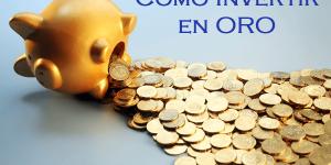 como invertir en oro