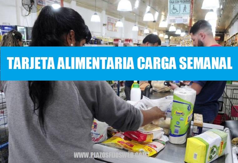 TARJETA ALIMENTARIA CARGA SEMANAL