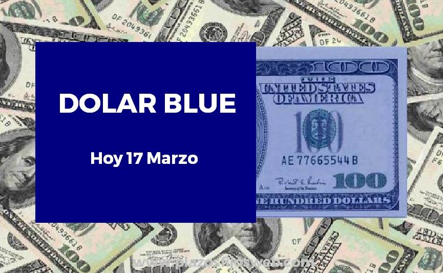 dolar blue hoy 17 marzo