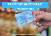 tarjeta alimentaria pago extra abril