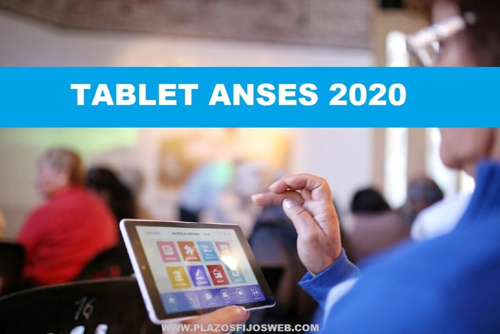 tablet ANSES 2020 Jubilados AUH