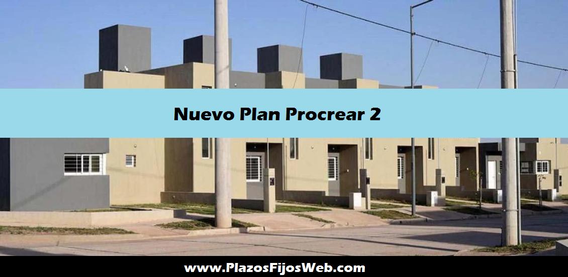 Nuevo Plan Procrear 2