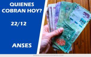 beneficiarios de cobros ANSES hoy Martes 22 de Diciembre