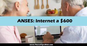 Titulares de ANSES descuento internet a $600