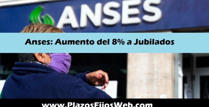 Aumento de ANSES jubilados 8%