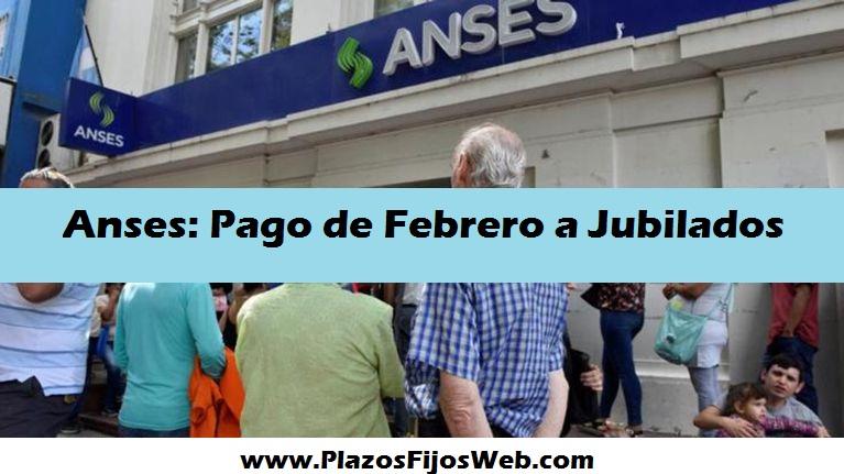 Pago de Anses Febrero Jubilados y Pensionados