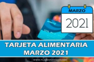 tarjeta alimentaria marzo 2021